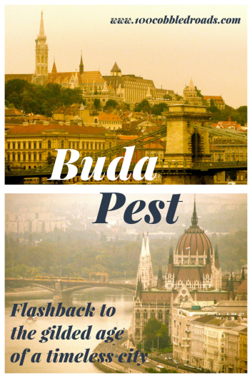Budapest: Flashback to the gilded age of a timeless city