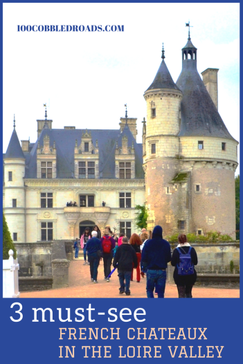 3 must-see French chateaux in the Loire Valley