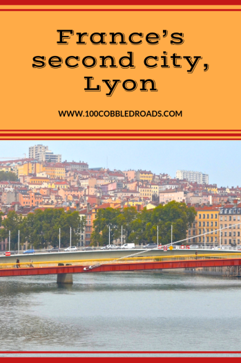 Why Lyon, France's second city, is my first choice #France #Lyon #French city #Vieux Lyon #France's second city #European cities